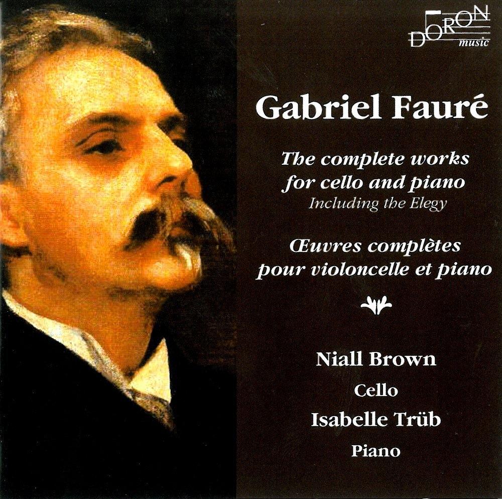 Fauré : Intégrale de l'Oeuvre pour violoncelle et piano